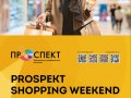 PROSPEKT SHOPPING WEEKEND