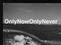 Виставка «Only Now Only Never»